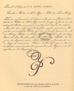 """Decreto Imperial que concede a Porto Alegre o título de """"LEAL E VALOROSA"""""""